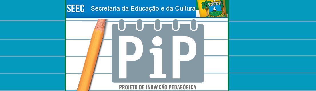 Projeto de Inovação Pedagógica - PIP