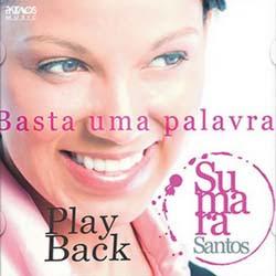 Sumara Santos - Basta Uma Palavra 2011 PlayBack