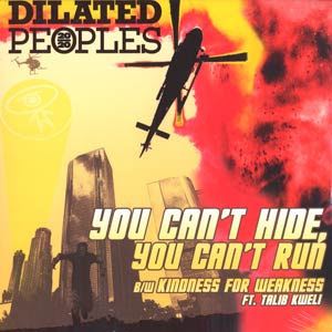 Dilated Peoples – You Can't Hide, You Can't Run / Kindness For Weakness (VLS) (2006) (320 kbps)