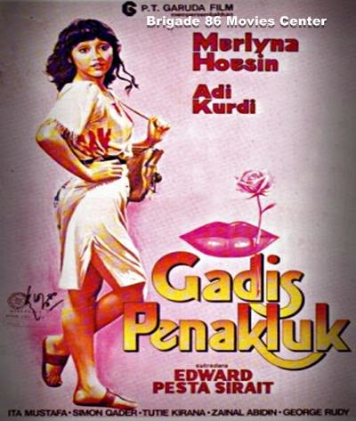 Brigade 86 Movies Center - Gadis Penakluk (1980)