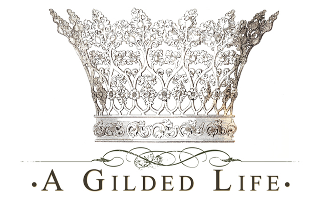 A Gilded Life