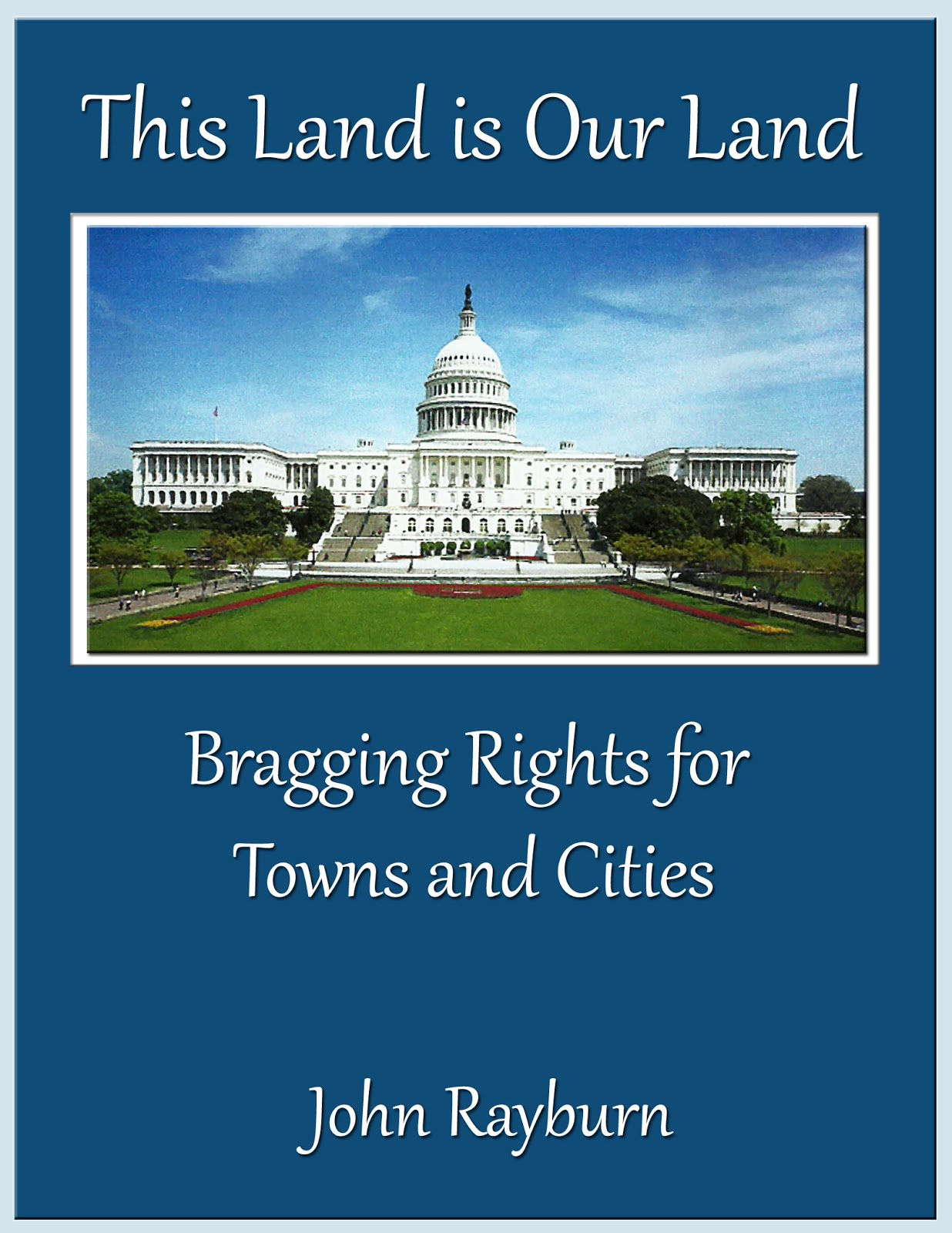 This Land is Our Land: Bragging Rights for Towns and Cities