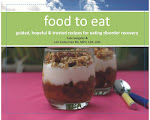 food to eat: guided, hopeful & trusted recipes for eating disorder recovery