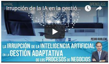 VIDEO: Irrupción de IA en la gestión adaptativa de los procesos