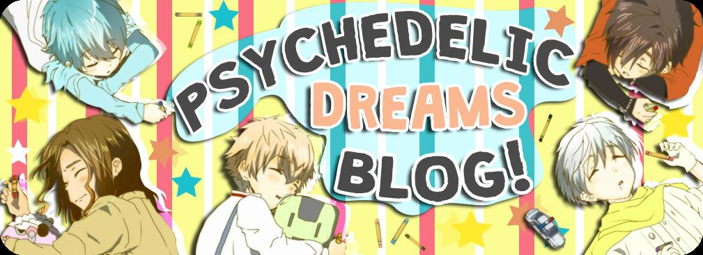 Psychedelic Dreams...♥