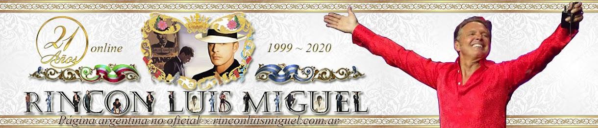 RINCON LUIS MIGUEL | Página argentina no oficial | rinconluismiguel.com.ar