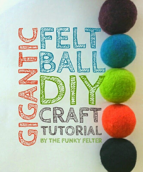 giant felted wool balls craft tutorial in four easy steps