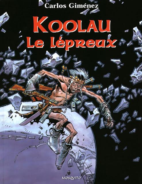 Nouveau lien: Koola Le Lépreux - Carlos Giménez