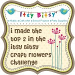 I won the ItsyBitsy Flowers Challenge