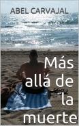 """""""MÁS ALLÁ DE LA MUERTE"""" ¡Ahora en libro!"""