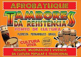 PROJETO AFROBATUQUE - TAMBORES DA RESISTÊNCIA - PONTO DE CULTURA