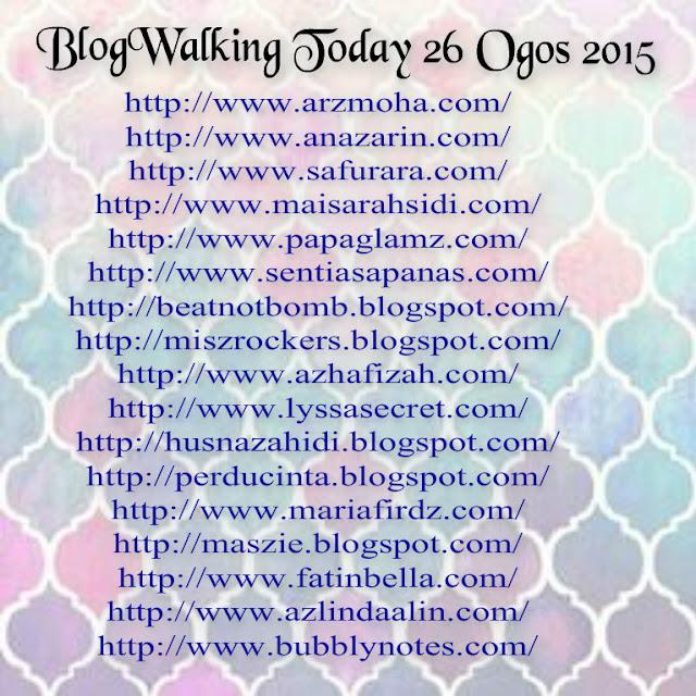 BlogWalking Untuk Hari Ini 26 Ogos 2015