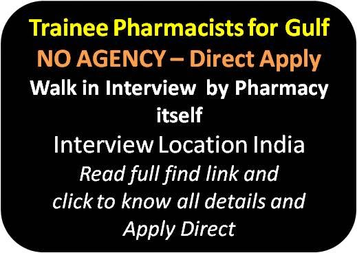 walk in interview for trainee pharmacists for gulf - Pharmacist Trainee