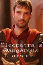 Cleopatra's Dangerous Liaisons (2017)