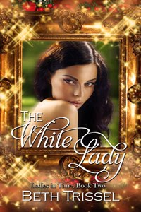 NEW RELEASE! THE WHITE LADY (BOOK 2 LADIES IN TIME)
