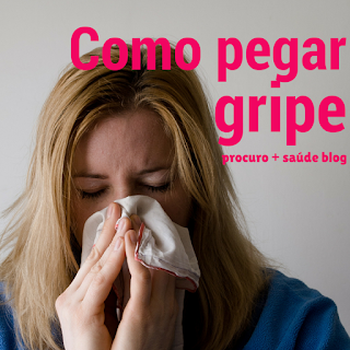 Como pegar gripe
