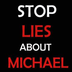 STOP LIES ABOUT MICHAEL!