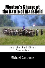 Mouton's Charge at the Battle of Mansfield and the Red  River Campaign