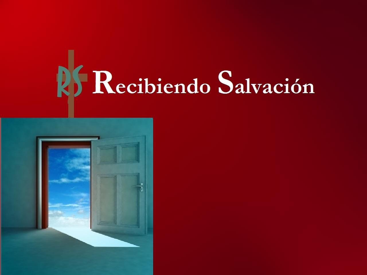 RECIBIENDO SALVACION