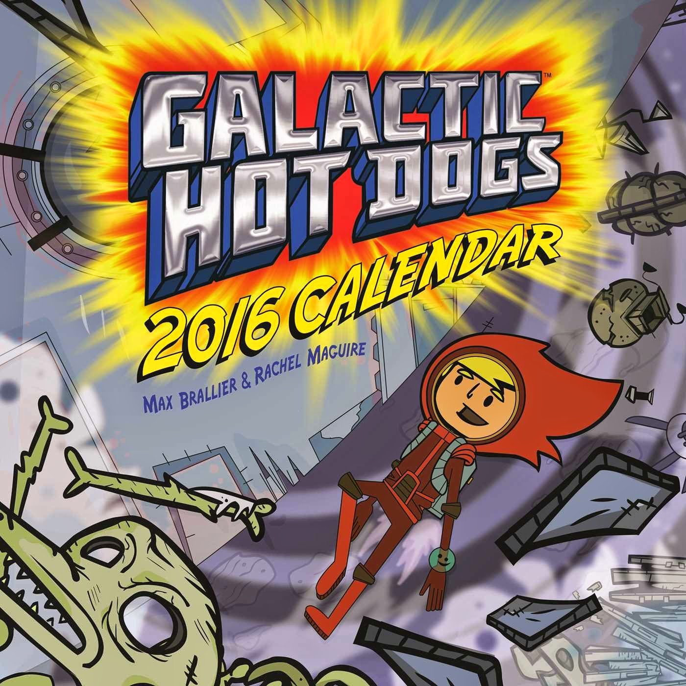 2016 Galactic Hot Dogs calendar
