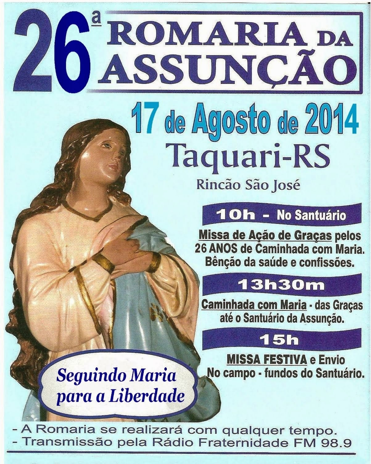 26ª  Pilgrimage of the Assumption in Taquari - Following Mary for the Freedom - august 17, 2014