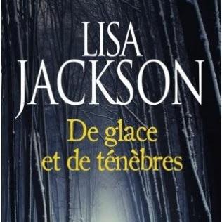 De glace et de ténèbres de Lisa Jackson