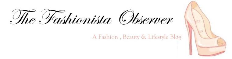 The Fashionista Observer- An Irish Fashion, Beauty & Lifestyle Blog