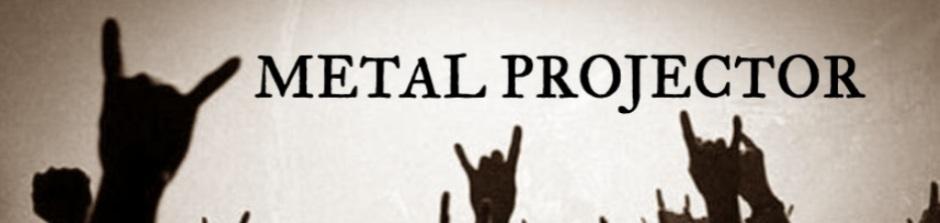 Metal Projector