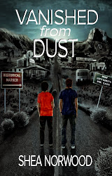 Vanished from the Dust by Shea Norwood