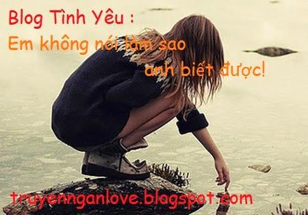 Blog Tình Yêu : Em không nói làm sao anh biết được!
