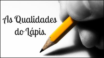 Resultado de imagem para As qualidades do lápis