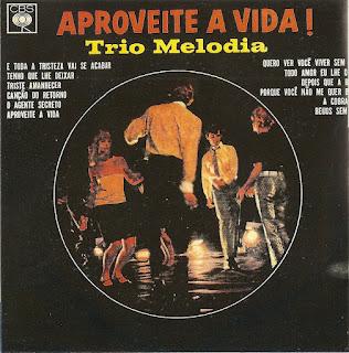 TRIO MELODIA - APROVEITE A VIDA ! (1966)