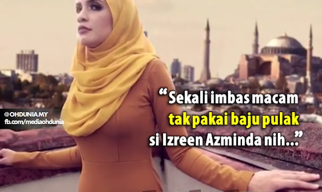 Sekali imbas, macam tak pakai baju pulak si Izreen Azminda ni...