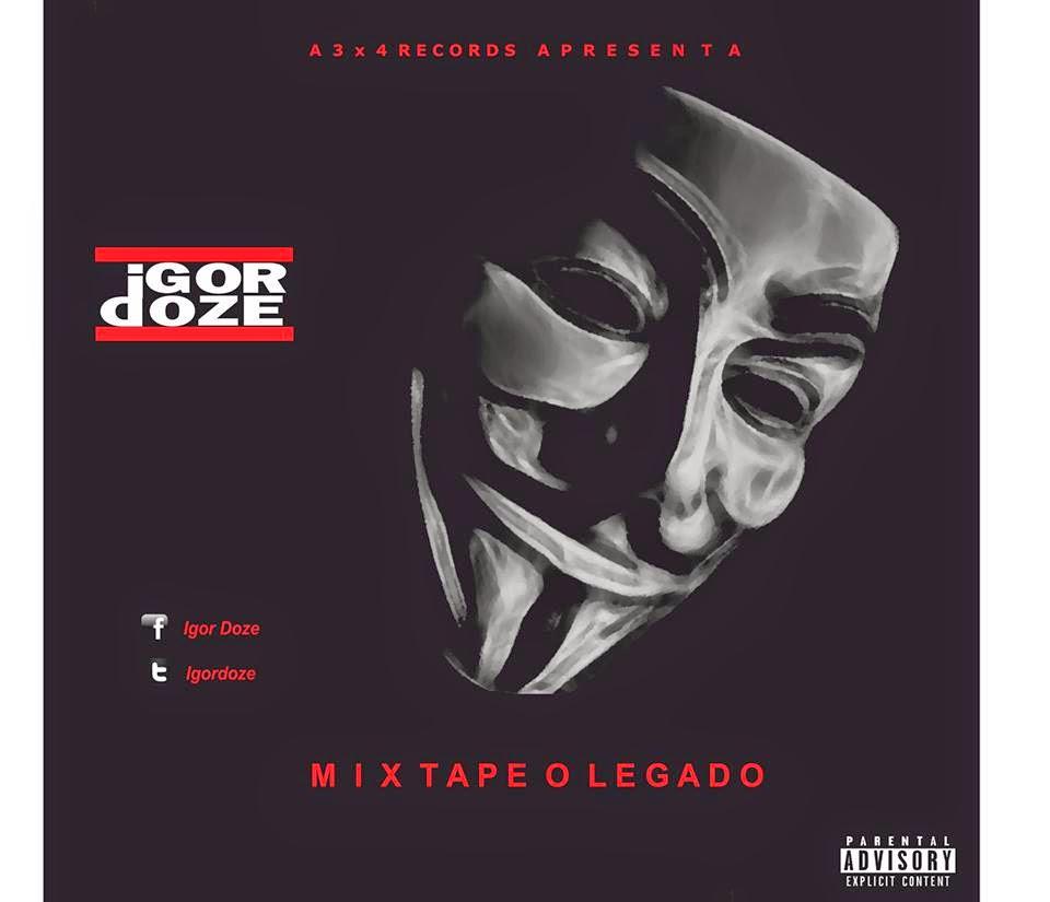 """BAIXE : Igor Doze – Mixtape """"O Legado"""""""