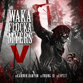 Waka Flocka Myers compilation mixtape hosted by DJ Cannon Banyon, Dj Young JD & DJ Effect