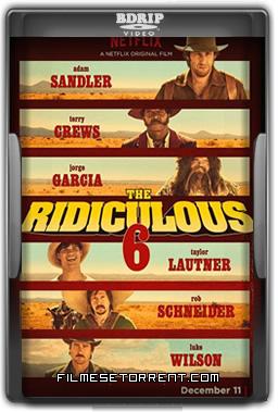 The Ridiculous 6 Torrent Dublado