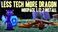 HOW TO INSTALL<br>Less Tech More Dragon Modpack [<b>1.12.2</b>]<br>▽