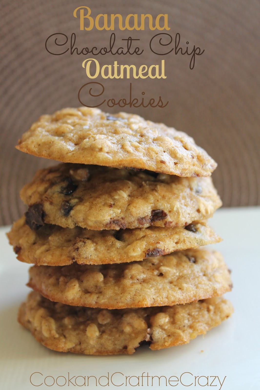 Cook and Craft Me Crazy: Banana Chocolate Chip Oatmeal Cookies