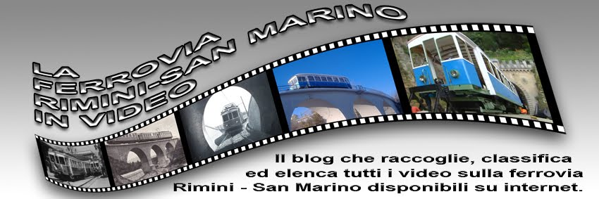 La ferrovia Rimini - San Marino in video