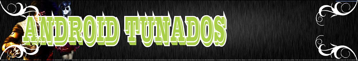 ANDROID TUNADOS
