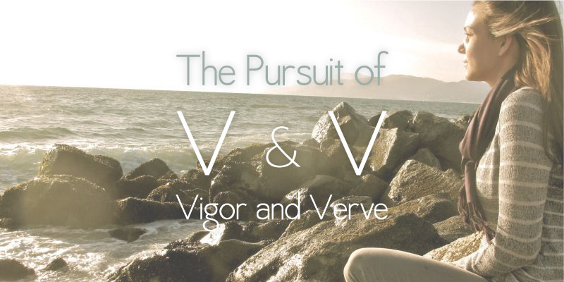 The Pursuit of Vigor and Verve