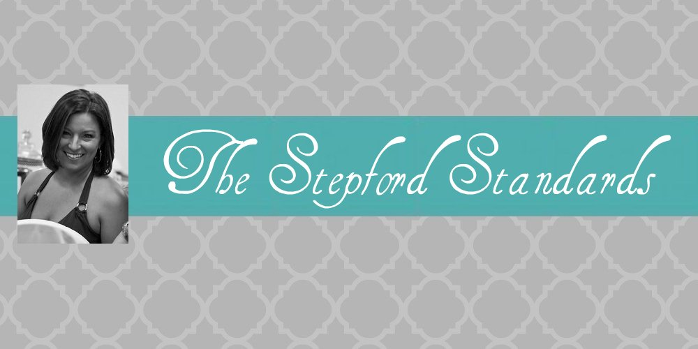 The Stepford Standards