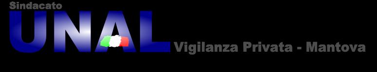 UNAL - MANTOVA SINDACATO GUARDIE GIURATE - SERVIZI FIDUCIARI  tel. 346.5213845