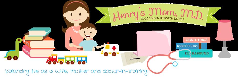 Henry's Mom, M.D.