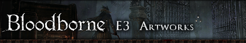 Bloodborne E3 Artworks