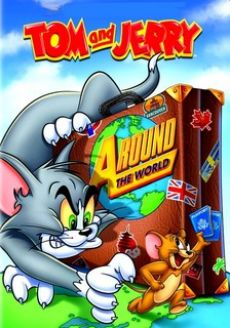 Tom và Jerry du lịch vòng quanh thế giới - Tom And Jerry Around The World (2012)