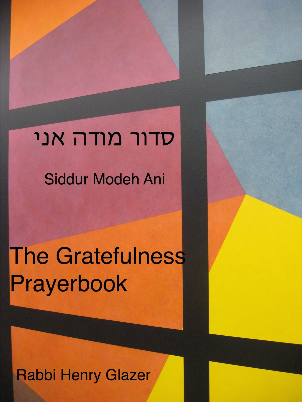 """The Gratefulness Prayerbook: Siddur Modeh Ani"""