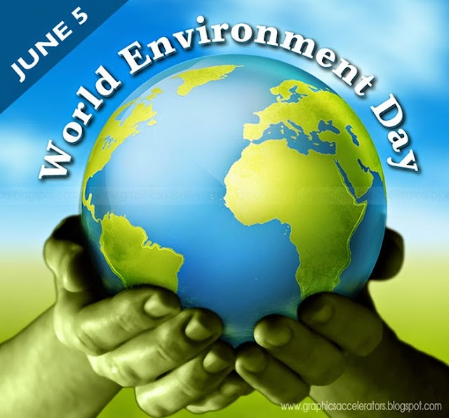 TODAY WORLD ENVIRONMENT DAY - JUNE 5