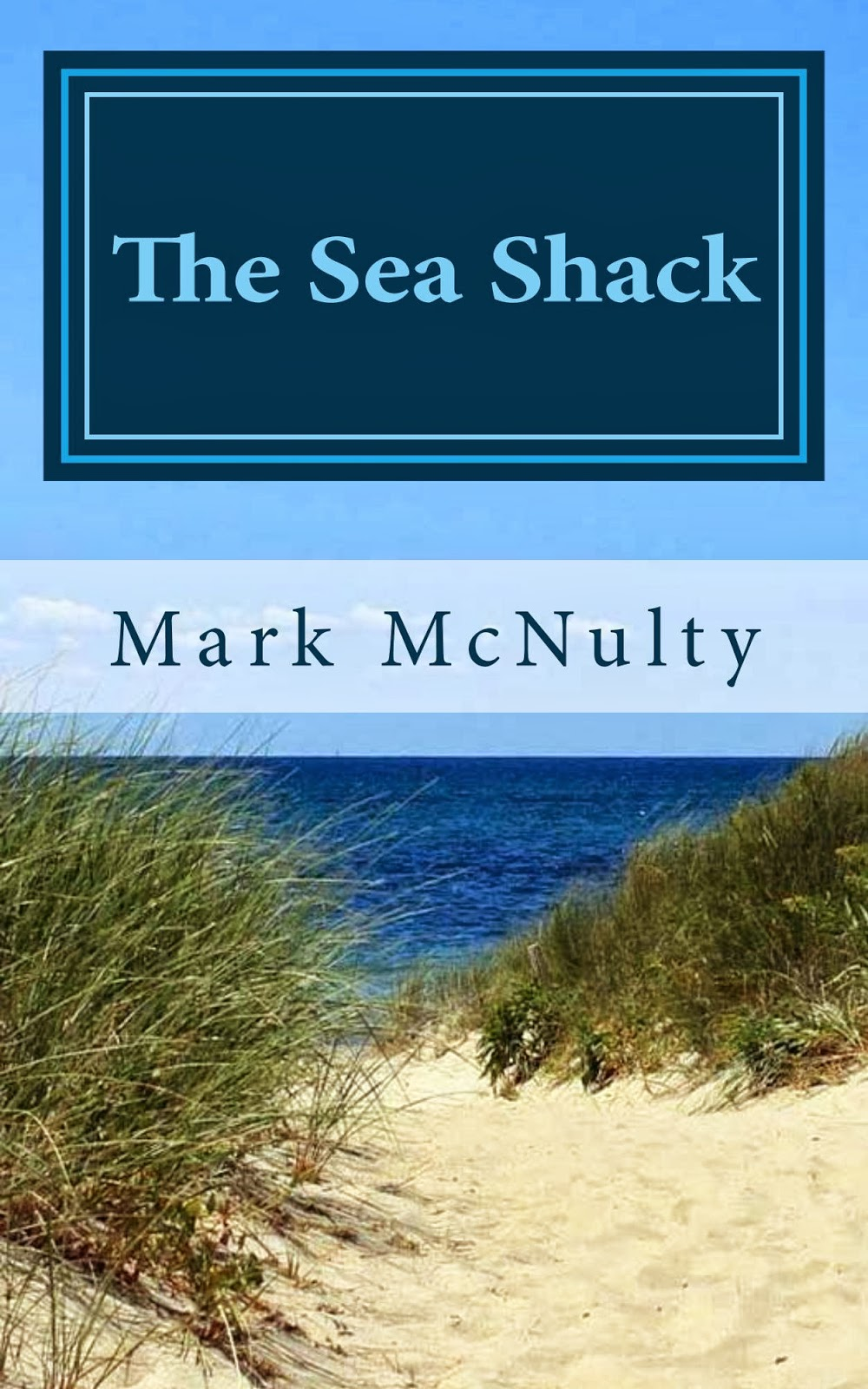 http://www.amazon.com/The-Sea-Shack-Mark-McNulty/dp/1482794683/ref=sr_1_1?ie=UTF8&qid=1391569210&sr=8-1&keywords=the+sea+shack