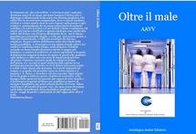 """""""OLTRE IL MALE"""" la 2° antologia della comunità del """"Verseggiando sotto gli astri di Milano"""""""